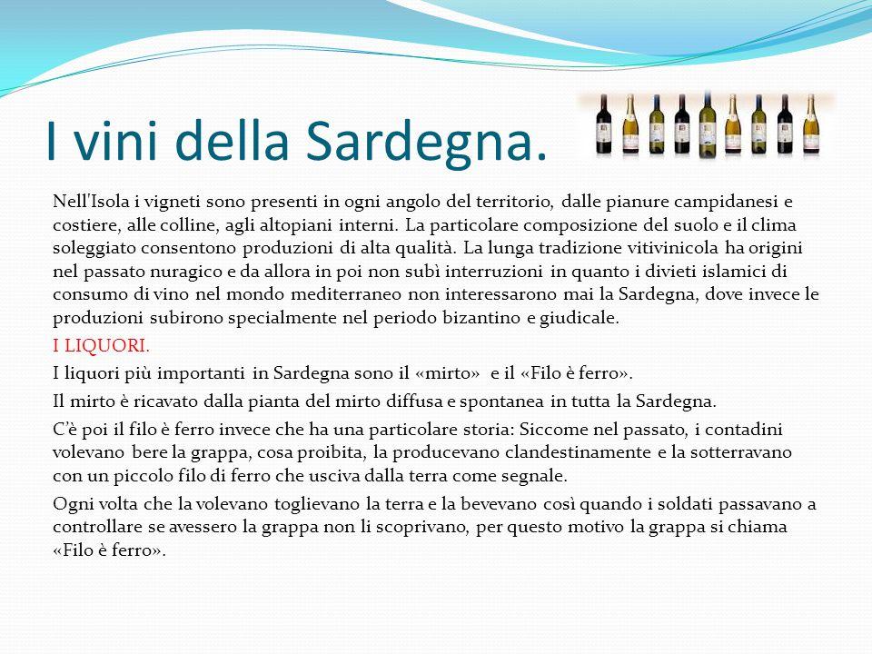 I vini della Sardegna. Nell'Isola i vigneti sono presenti in ogni angolo del territorio, dalle pianure campidanesi e costiere, alle colline, agli alto