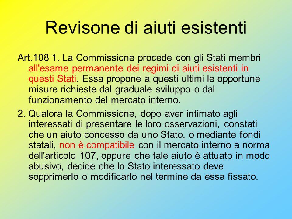 Revisone di aiuti esistenti Art.108 1.