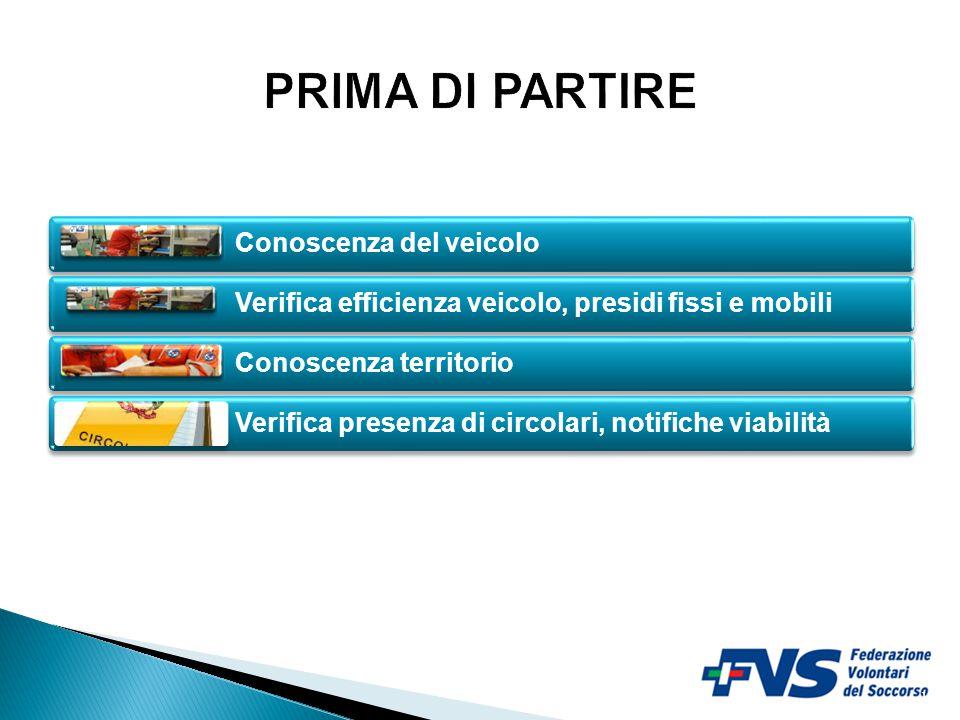 12 Conoscenza del veicolo Verifica efficienza veicolo, presidi fissi e mobili Conoscenza territorio Verifica presenza di circolari, notifiche viabilit