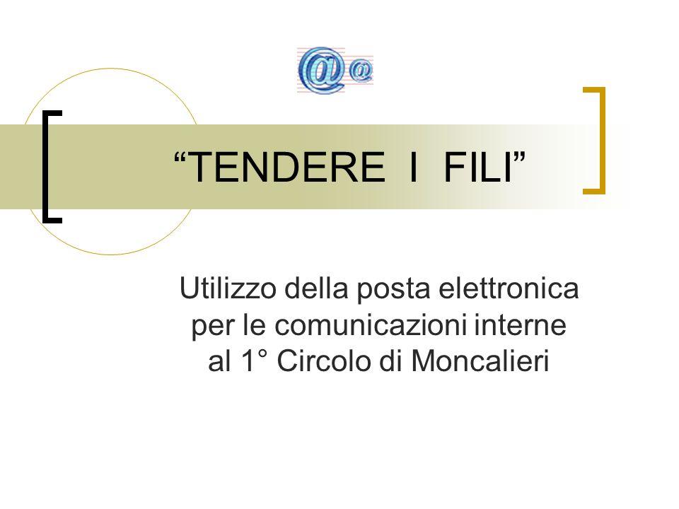 """""""TENDERE I FILI"""" Utilizzo della posta elettronica per le comunicazioni interne al 1° Circolo di Moncalieri"""