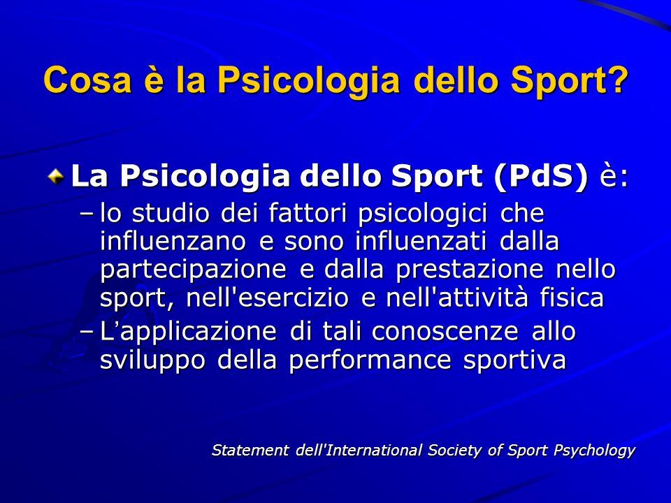 Cosa è la Psicologia dello Sport? La Psicologia dello Sport (PdS) è: –lo studio dei fattori psicologici che influenzano e sono influenzati dalla parte