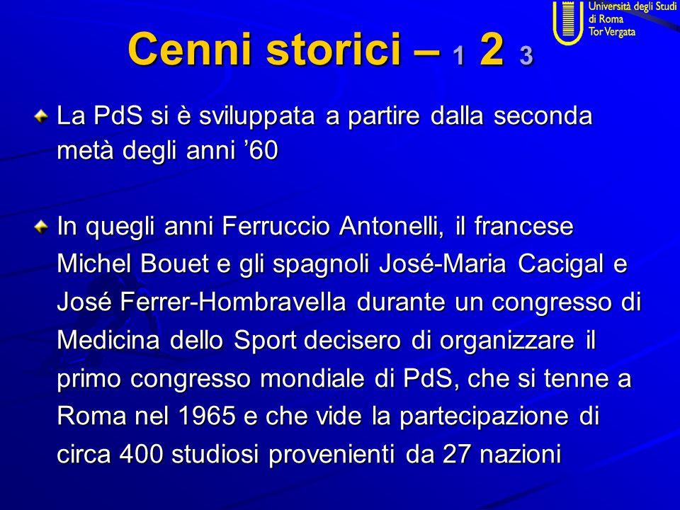 Cenni storici – 1 2 3 La PdS si è sviluppata a partire dalla seconda metà degli anni '60 In quegli anni Ferruccio Antonelli, il francese Michel Bouet