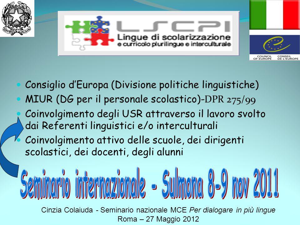 Consiglio d'Europa (Divisione politiche linguistiche) MIUR (DG per il personale scolastico)- DPR 275/99 Coinvolgimento degli USR attraverso il lavoro