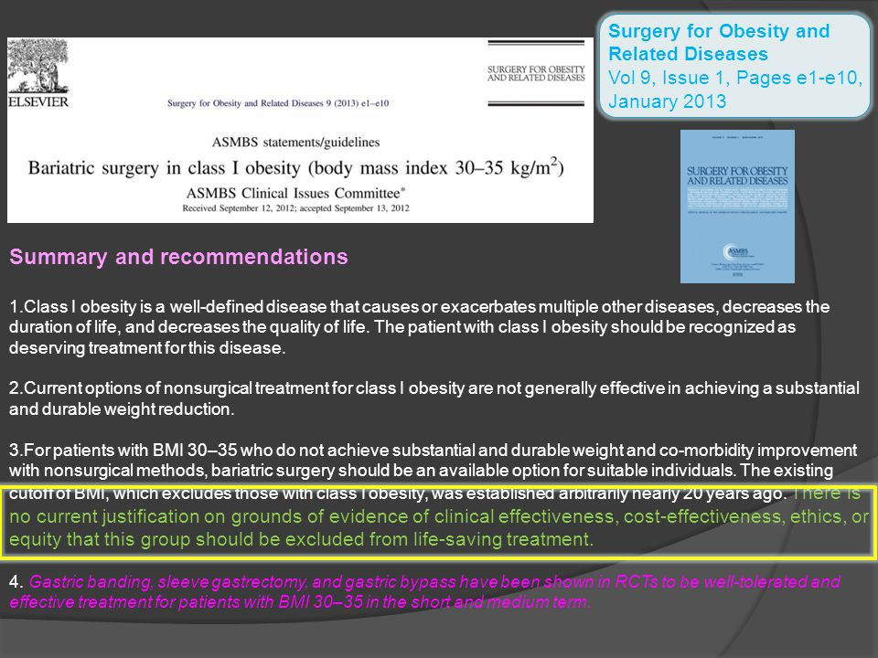 Surgery for Obesity and Related Diseases Vol 9, Issue 1, Pages e1-e10, January 2013 Summary and recommendations 1.Class I obesity is a well-defined di