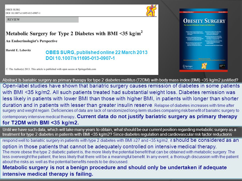OBES SURG, published online 22 March 2013 DOI 10.1007/s11695-013-0907-1 Until we have such data, which will take many years to obtain, what should be