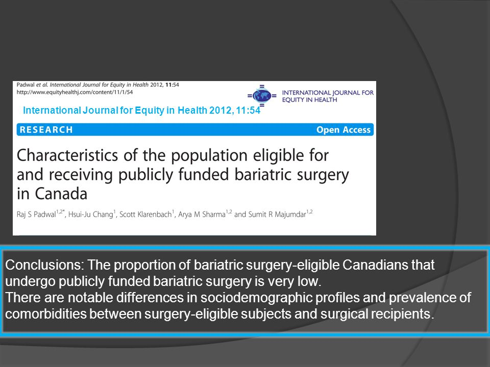 International Journal for Equity in Health 2012, 11:54 Conclusions: The proportion of bariatric surgery-eligible Canadians that undergo publicly funde