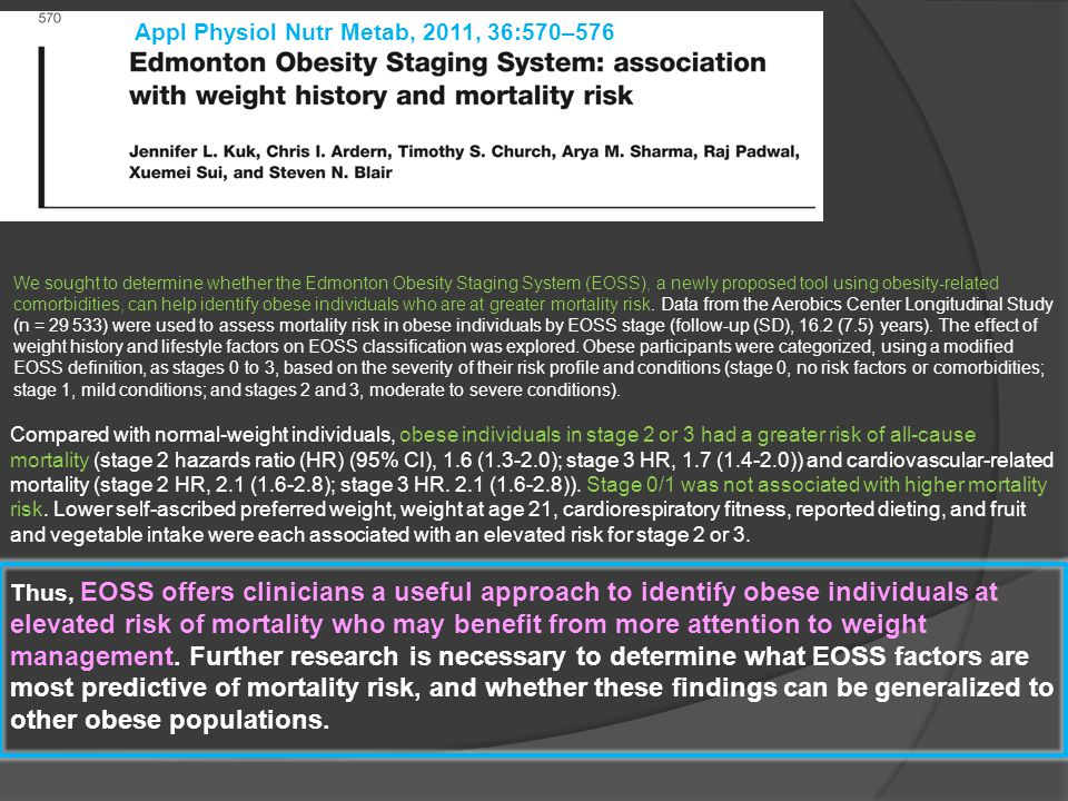 We sought to determine whether the Edmonton Obesity Staging System (EOSS), a newly proposed tool using obesity-related comorbidities, can help identif