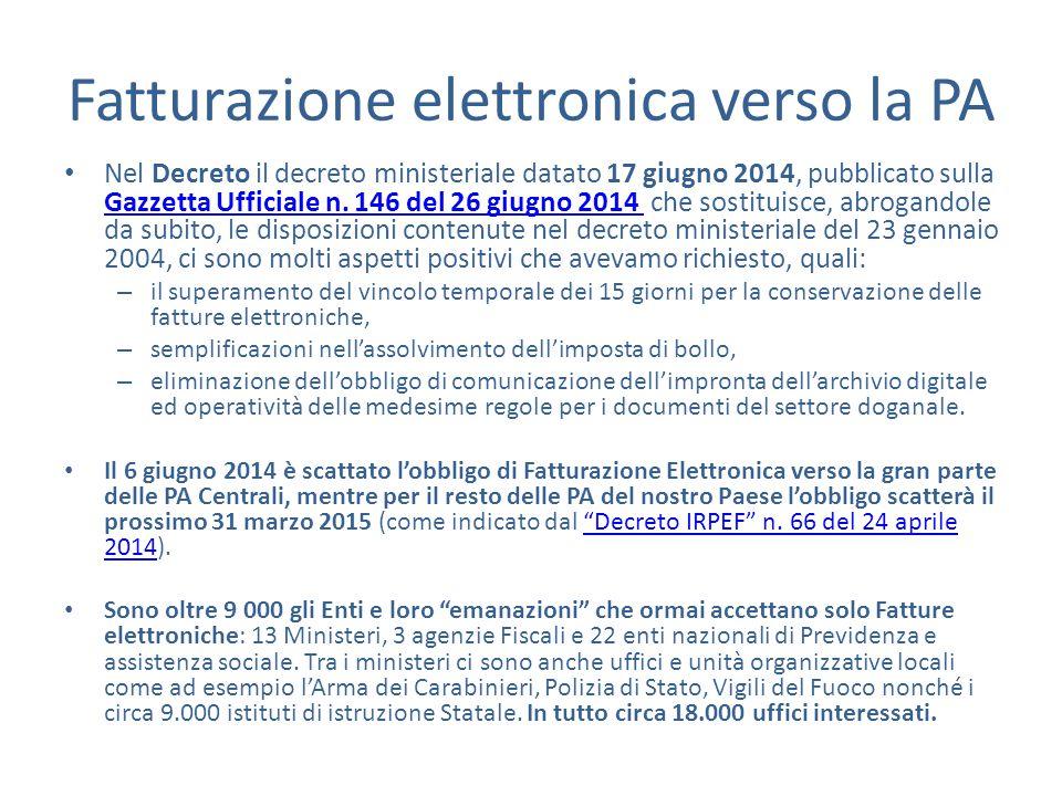Fatturazione elettronica verso la PA Nel Decreto il decreto ministeriale datato 17 giugno 2014, pubblicato sulla Gazzetta Ufficiale n. 146 del 26 giug