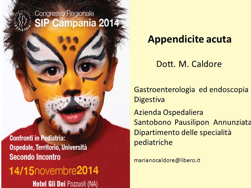 Appendicite acuta Gastroenterologia ed endoscopia Digestiva Azienda Ospedaliera Santobono Pausilipon Annunziata Dipartimento delle specialità pediatriche Dott.