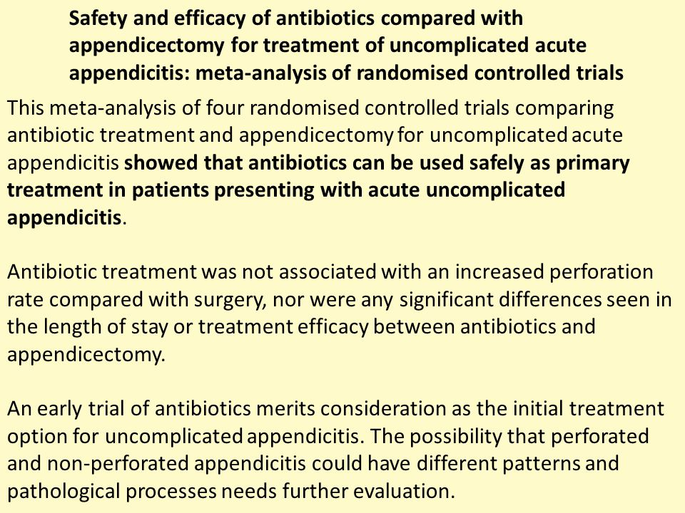 This meta-analysis of four randomised controlled trials comparing antibiotic treatment and appendicectomy for uncomplicated acute appendicitis showed