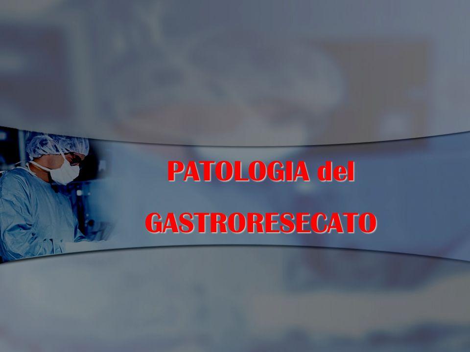 PATOLOGIA del GASTRORESECATO