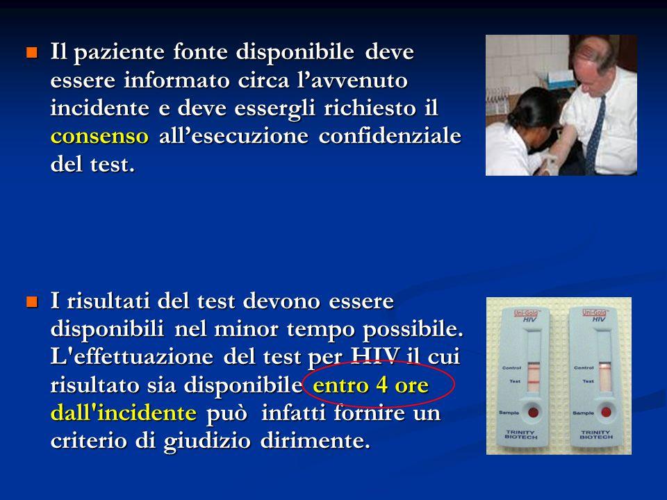 Il paziente fonte disponibile deve essere informato circa l'avvenuto incidente e deve essergli richiesto il consenso all'esecuzione confidenziale del test.