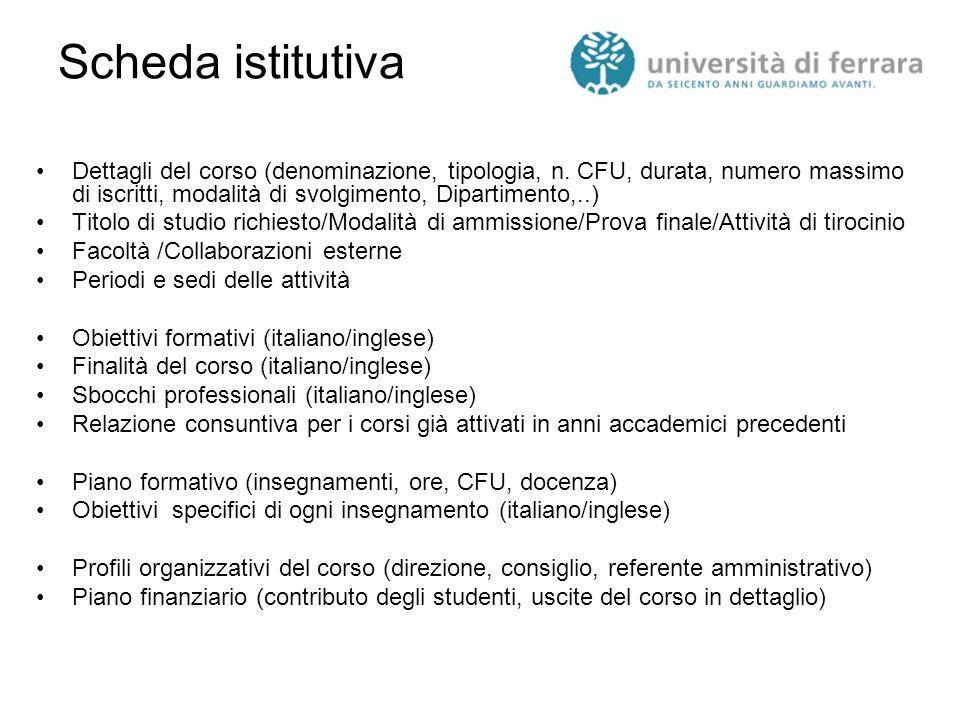 Scheda istitutiva Dettagli del corso (denominazione, tipologia, n. CFU, durata, numero massimo di iscritti, modalità di svolgimento, Dipartimento,..)