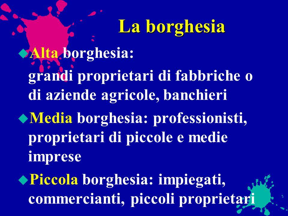 Le classi sociali nell'era industriale u Nobiltà in declino u Borghesia dominante u Proletariato in lotta u Contadini più poveri