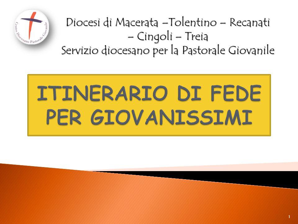Diocesi di Macerata –Tolentino – Recanati – Cingoli – Treia Servizio diocesano per la Pastorale Giovanile 1
