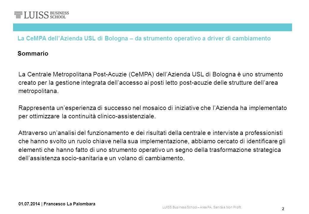 2 LUISS Business School – Area PA, Sanità e Non Profit La Centrale Metropolitana Post-Acuzie (CeMPA) dell'Azienda USL di Bologna è uno strumento creat