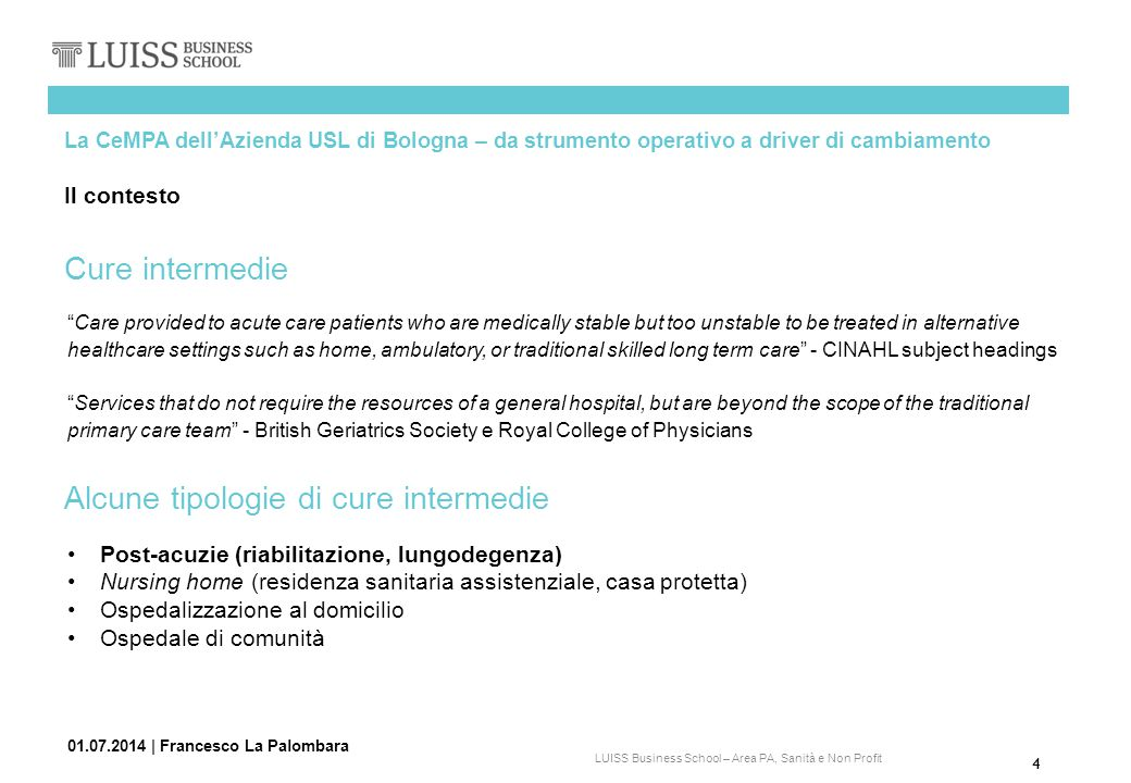 "4 LUISS Business School – Area PA, Sanità e Non Profit ""Care provided to acute care patients who are medically stable but too unstable to be treated i"