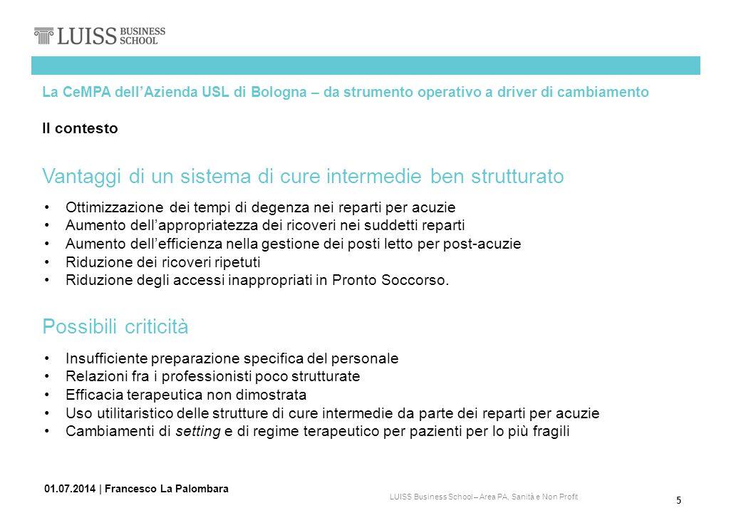 5 LUISS Business School – Area PA, Sanità e Non Profit Possibili criticità 01.07.2014   Francesco La Palombara La CeMPA dell'Azienda USL di Bologna –