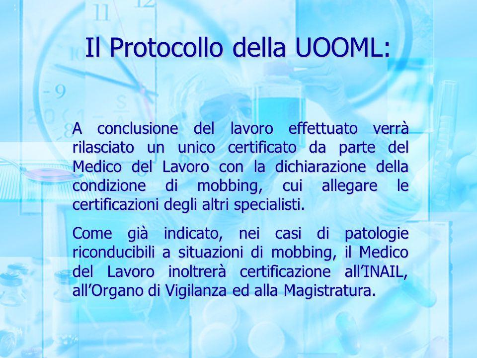 Il Protocollo della UOOML: A conclusione del lavoro effettuato verrà rilasciato un unico certificato da parte del Medico del Lavoro con la dichiarazio