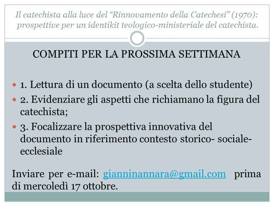 COMPITI PER LA PROSSIMA SETTIMANA 1. Lettura di un documento (a scelta dello studente) 2.