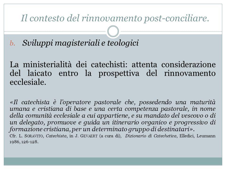 b. Sviluppi magisteriali e teologici La ministerialità dei catechisti: attenta considerazione del laicato entro la prospettiva del rinnovamento eccles