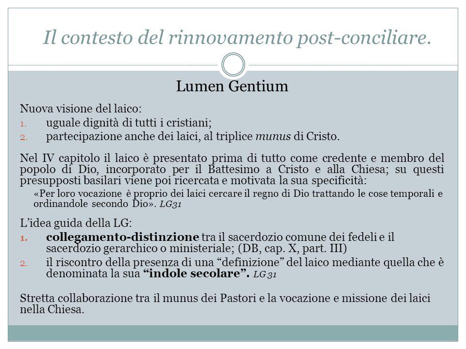 Lumen Gentium Nuova visione del laico: 1. uguale dignità di tutti i cristiani; 2.