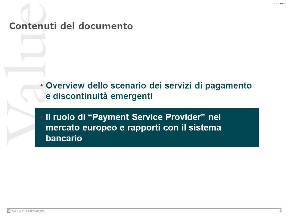 """10 Codice-P10 Contenuti del documento Overview dello scenario dei servizi di pagamento e discontinuità emergenti Il ruolo di """"Payment Service Provider"""