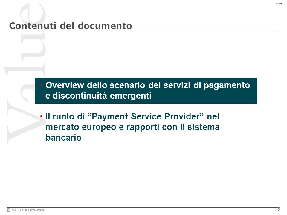 """2 Codice-P2 Contenuti del documento Overview dello scenario dei servizi di pagamento e discontinuità emergenti Il ruolo di """"Payment Service Provider"""""""