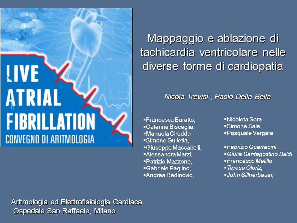 Mappaggio e ablazione di tachicardia ventricolare nelle diverse forme di cardiopatia Aritmologia ed Elettrofisiologia Cardiaca Ospedale San Raffaele,