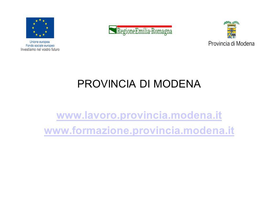 PROVINCIA DI MODENA www.lavoro.provincia.modena.it www.formazione.provincia.modena.it