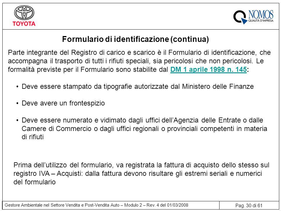 Pag. 30 di 61 Gestore Ambientale nel Settore Vendita e Post-Vendita Auto – Modulo 2 – Rev. 4 del 01/03/2008 Formulario di identificazione (continua) P