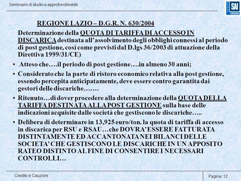 Pagina: 12 Credito e Cauzioni Seminario di studio e approfondimento REGIONE LAZIO – D.G.R. N. 630/2004 Determinazione della QUOTA DI TARIFFA DI ACCESS
