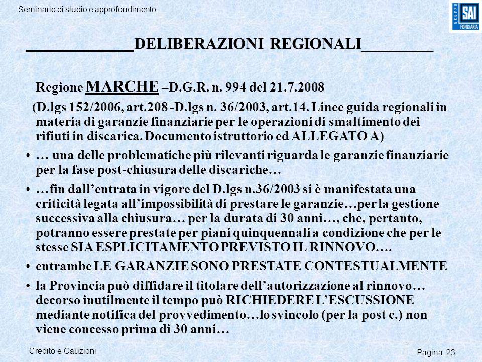 Pagina: 23 Credito e Cauzioni Seminario di studio e approfondimento DELIBERAZIONI REGIONALI_________ Regione MARCHE –D.G.R. n. 994 del 21.7.2008 (D.lg