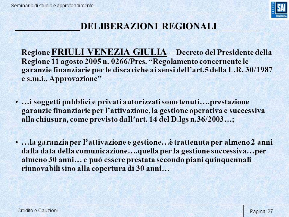Pagina: 27 Credito e Cauzioni Seminario di studio e approfondimento DELIBERAZIONI REGIONALI_________ Regione FRIULI VENEZIA GIULIA – Decreto del Presi