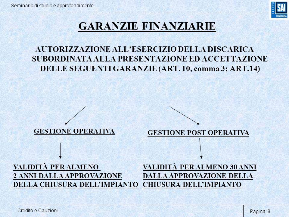 Pagina: 9 Credito e Cauzioni Seminario di studio e approfondimento Decreto legislativo 3 aprile 2006, n.