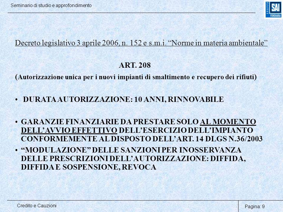 """Pagina: 9 Credito e Cauzioni Seminario di studio e approfondimento Decreto legislativo 3 aprile 2006, n. 152 e s.m.i. """"Norme in materia ambientale"""" AR"""