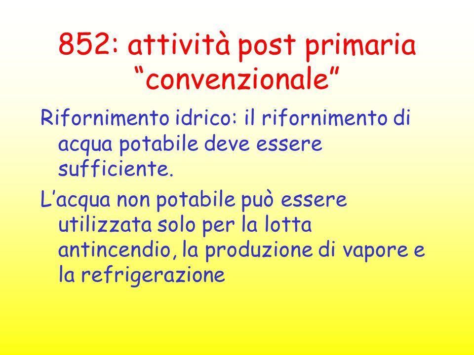 """852: attività post primaria """"convenzionale"""" Rifornimento idrico: il rifornimento di acqua potabile deve essere sufficiente. L'acqua non potabile può e"""