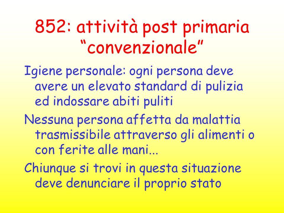 """852: attività post primaria """"convenzionale"""" Igiene personale: ogni persona deve avere un elevato standard di pulizia ed indossare abiti puliti Nessuna"""