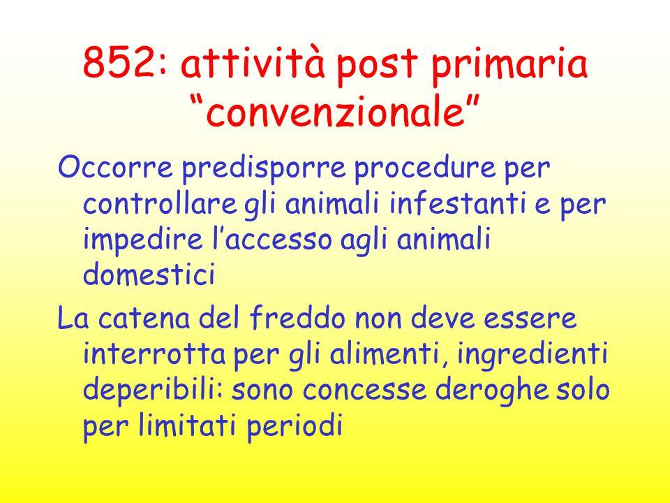 """852: attività post primaria """"convenzionale"""" Occorre predisporre procedure per controllare gli animali infestanti e per impedire l'accesso agli animali"""