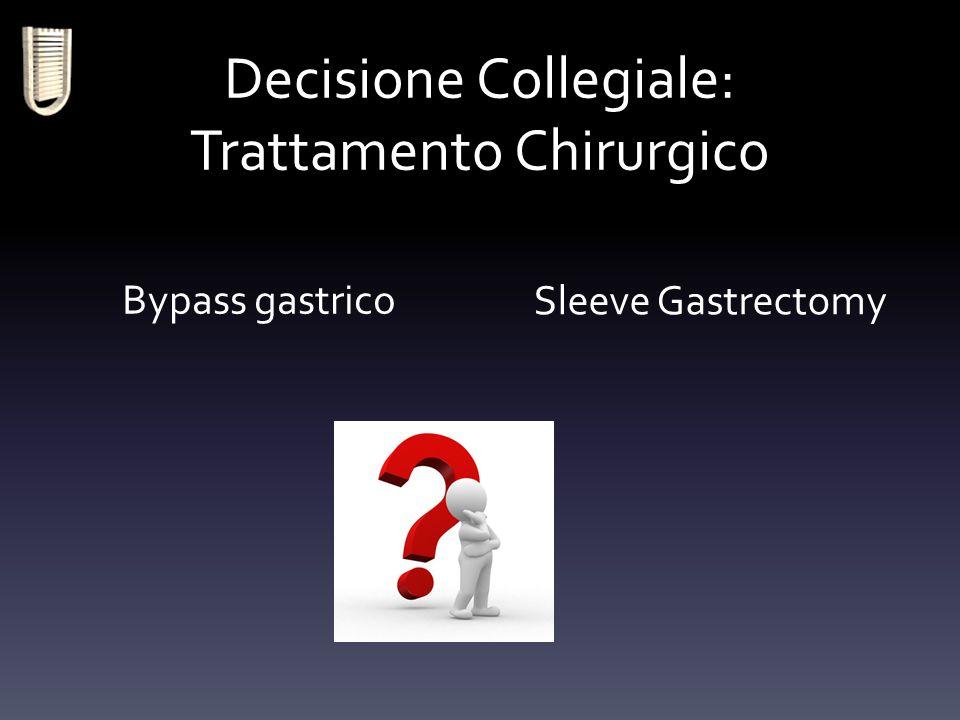 Decisione Collegiale: Trattamento Chirurgico Bypass gastrico Sleeve Gastrectomy