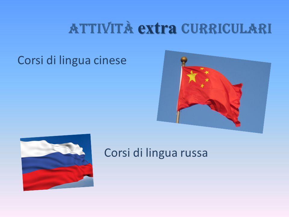 Corsi di lingua cinese Corsi di lingua russa extra Attività extra curriculari