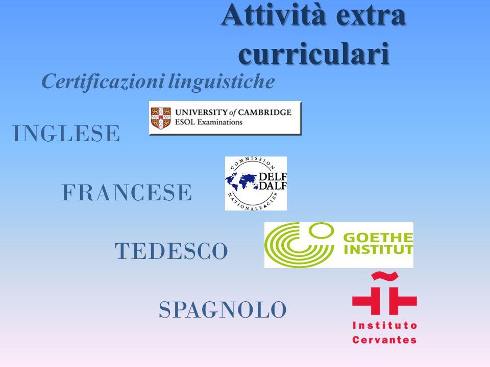 Certificazioni linguistiche Attività extra curriculari INGLESE FRANCESE TEDESCO SPAGNOLO