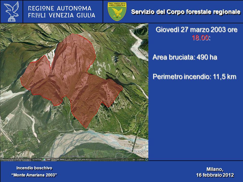 Servizio del Corpo forestale regionale Incendio boschivo Monte Amariana 2003 Incendio boschivo Monte Amariana 2003 Milano, 16 febbraio 2012 Milano, 16 febbraio 2012 Giovedì 27 marzo 2003 ore 18.00: Area bruciata: 490 ha Perimetro incendio: 11,5 km