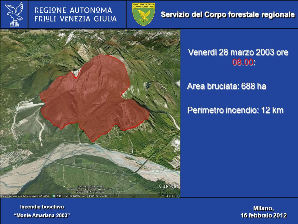 Servizio del Corpo forestale regionale Incendio boschivo Monte Amariana 2003 Incendio boschivo Monte Amariana 2003 Milano, 16 febbraio 2012 Milano, 16 febbraio 2012 Venerdì 28 marzo 2003 ore 08.00: Area bruciata: 688 ha Perimetro incendio: 12 km