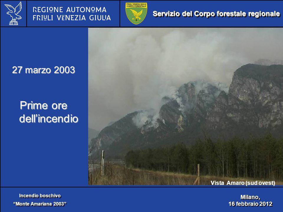 Servizio del Corpo forestale regionale Incendio boschivo Monte Amariana 2003 Incendio boschivo Monte Amariana 2003 Milano, 16 febbraio 2012 Milano, 16 febbraio 2012 27 marzo 2003 Prime ore dell'incendio Vista Amaro (sud ovest)
