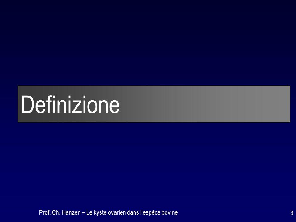 Prof. Ch. Hanzen – Le kyste ovarien dans l'espèce bovine 3 Definizione