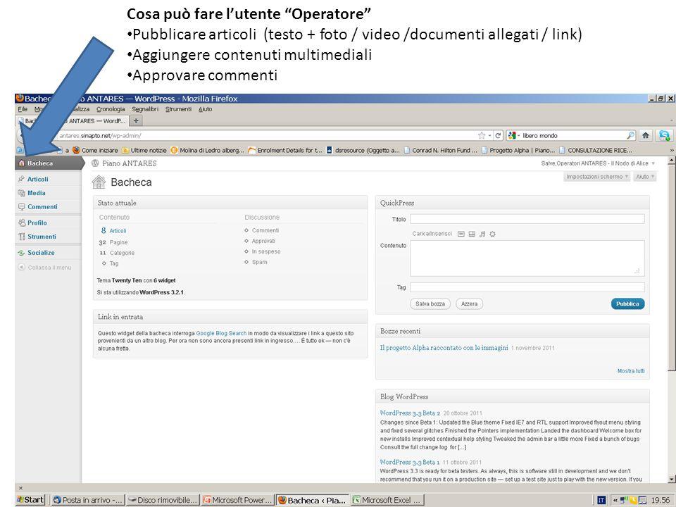 Cosa può fare l'utente Operatore Pubblicare articoli (testo + foto / video /documenti allegati / link) Aggiungere contenuti multimediali Approvare commenti