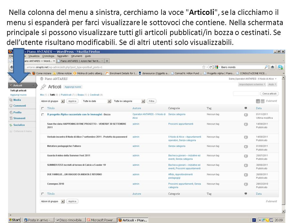 Nella colonna del menu a sinistra, cerchiamo la voce Articoli , se la clicchiamo il menu si espanderà per farci visualizzare le sottovoci che contiene.