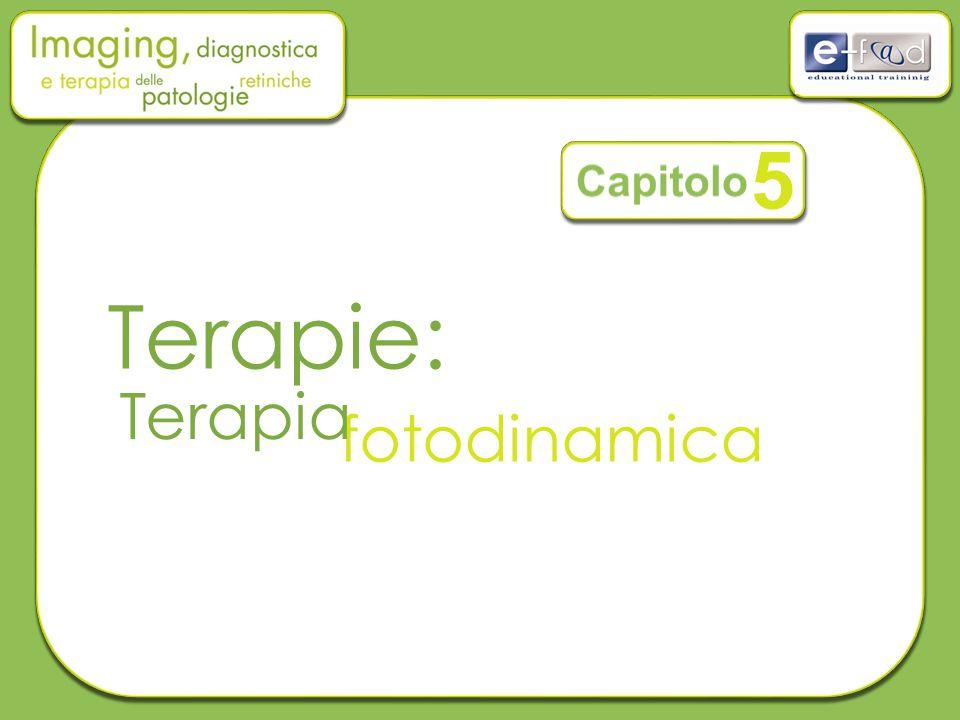 La terapia fotodinamica (PDT) con verteporfina è iniziata nel 2000 dopo che lo studio TAP ne ha rilevato l'efficacia e la scarsezza degli effetti collaterali.