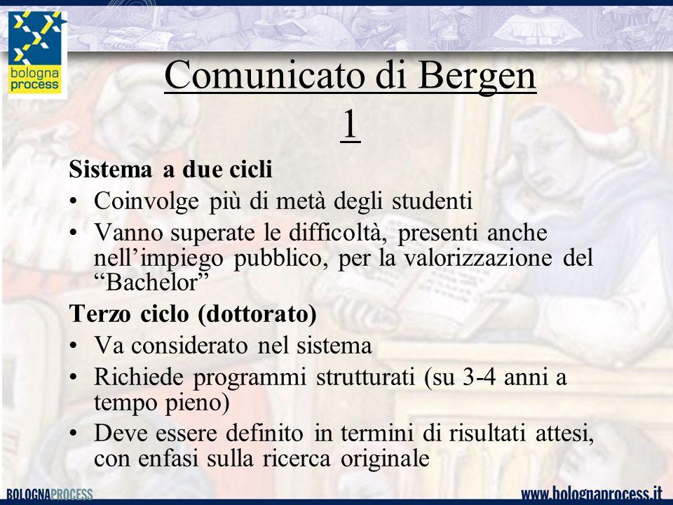 Comunicato di Bergen 1 Sistema a due cicli Coinvolge più di metà degli studenti Vanno superate le difficoltà, presenti anche nell'impiego pubblico, pe